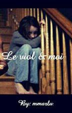 Le Viol & Moi [Terminé] by mmarlu