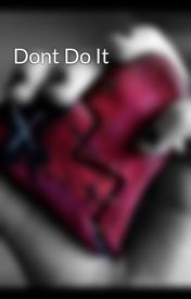 Dont Do It by mae_life_360