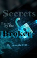 Secrets Passed by The Broker (a Young Justice FanFic) by somestuff101s