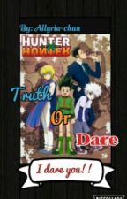 Hunter X Hunter (Truth Or Dare) ~Slow Updates~ by -Later_Hater-