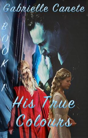 His True Colours // Book 1 by Lady_Kera
