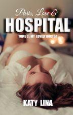 Paris, Love & Hospital T3 by ktybooks