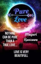 Pure Love by MayuriKanzawa