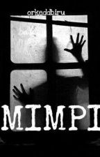 Mimpi (Cerita Seram) by orkeddbiru