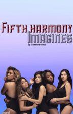 Fifth harmony imagines by ReadTillFourAM_