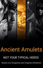 Ancient Amulets: A Dungeons And Dragons Campaign  by PsyPhyPhan