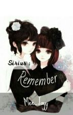 Sirius : Remember  by Mee_Jayy