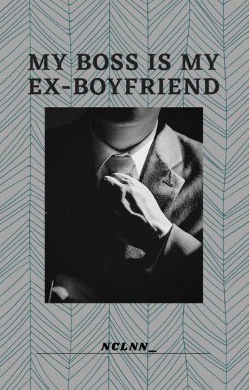 My Boss Is My Ex-boyfriend