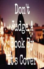 Don't Judge A Book By It's Cover by welcalum