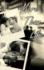 More Than Life by Mea-Culpa