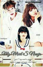 My Maid Is Namja [baekji_ff/ exopink] _complete_ eunjiXbaekhyun by babywen95