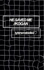 He Saved Me ||KOGAN||  by auristories