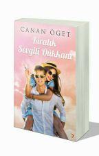 KİRALIK SEVGİLİ DÜKKANI (KİTAP OLUYOR) by Dukeofkent13