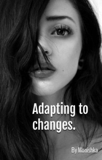 Adapting to changes.