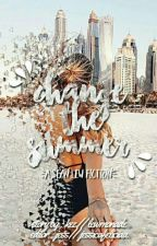 Change The Summer #1 ( Sean Lew Fanfiction ) by lewmonade