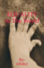 Equality in the World by nibdey