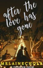 After The Love Has Gone by melai_writer