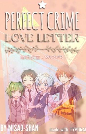 ❥Perfect Crime Love Letter ➸ Assassination Classroom