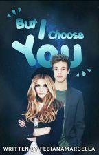 But I Choose You by febianamarcella