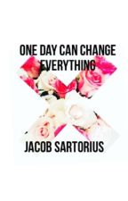 One day can change everything//Jacob sartorius by jamiesrtrs