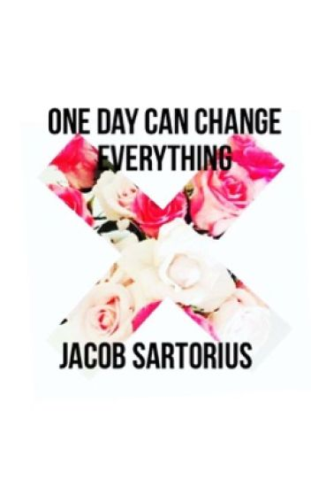 One day can change everything//Jacob sartorius