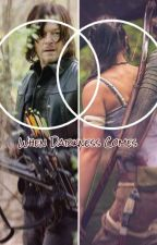 Daryl Dixon Love Story ~When Darkness Comes~ by Ninipartyangel