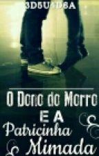 O Dono Do Morro E A Patricinha Mimada by 3d5u4d6a