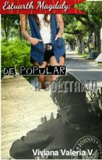 De popular a solitario (C.G #3) [Próximamente...] by vidavirix