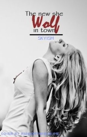 The new she-wolf in town (EDITING) by skyism
