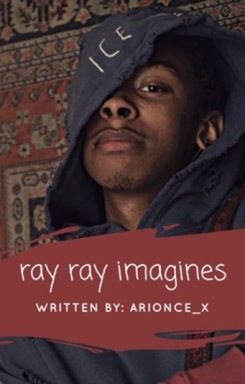 Ray Ray Imagines