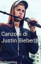 Canzoni di Justin Bieber|| by DrewHug
