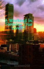 A Weekend in Toronto= True Love?!?! by beedreamer36
