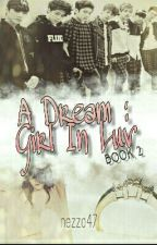 A Dream : Girl In Luv by nezzo47