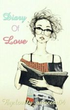 """Diary Of Love"" by babykhay_04"