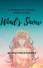 Wind's Snow (Prince Of Stride Fanfiction) by HwaitingStars97