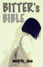 BITTER's BIBLE by mightysisa