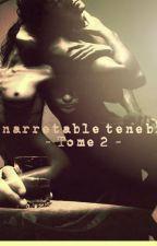 L'inarrêtable ténébreux - Tome 2 - by Maite0702
