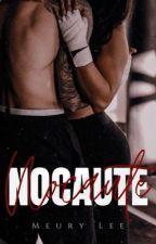 NOCAUTE • EM REVISÃO  by Meury_Lee