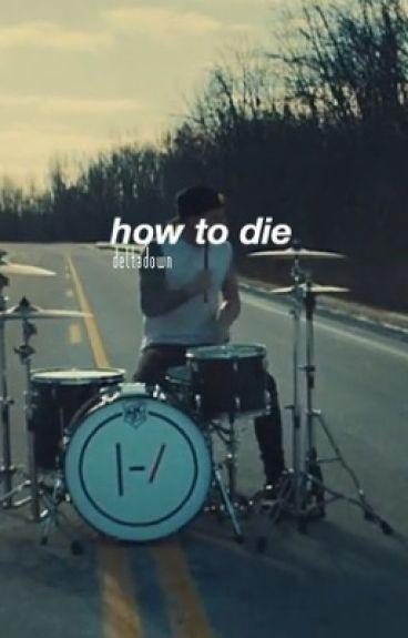 How to Die : ryden