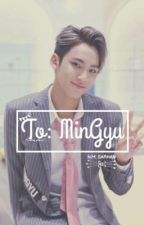 To: MinGyu •| Seventeen FanFiction |• by NMTheEmo