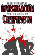 Investigación Creepypasta by -Investigadxras