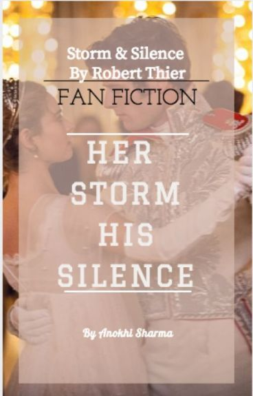 Her Storm His Silence-A Storm & Silence Fan Fiction