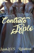 Contrato Triplo #Wattys2017 by Garotas_Anonimas