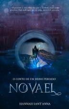 Novael - O Conto de um Reino Perdido  (Vol. 1 e 2) by Magghan