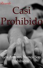 Casi Prohibido(gay/yaoi) by ReJj1713