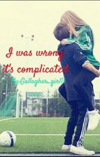 I Was Wrong It's Complicated  by Gallagher_girl11