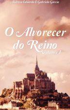 O Alvorecer do Reino (EM PAUSA)  by Andresaeaq