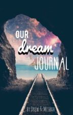 Our Dream Journal by misscreative_