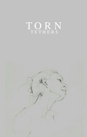 Torn Tethers • Edward Cullen  [2]  [S.U]