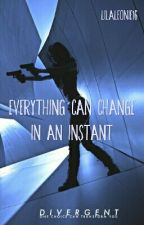 Everything can change in an instant (Bestimmung - Eric FF) by LilaLeonie16